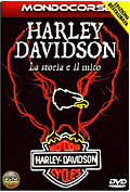 Harley Davidson: La storia e il mito