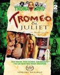 Tromeo & Juliet (Blu-Ray + DVD contenuti speciali)