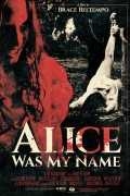 Alice was my name