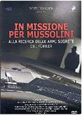 In Missione per Mussolini: Alla ricerca delle armi segrete del Fuhrer