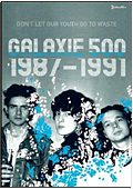 Galaxie 500 - 1987 - 1991: Don't let our youth go to waste (2 DVD)