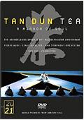 Tan Dun - Tea - A Mirror of the Soul