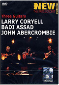 Larry Coryell, Badi Assad, John Abercrombie - Three Guitars: The Paris Concert