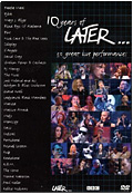 10 Years of Later… 20 Great Live Performances