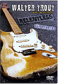 Walter Trout - Relentless: The Concert