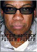 Herbie Hancock - Future 2 Future: Live