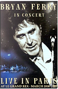 Bryan Ferry - In Concert: Live in Paris at Le Grand Rex