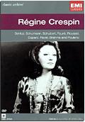 Régine Crespin - Classic Archive: Berlioz, Schumann, Shubert, Faurè, Roussel, etc.