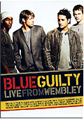 Blue - Guilty Live from Wembley