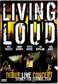 Living Loud - Debut Live Concert