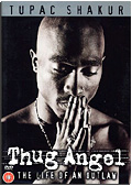Tupac Shakur - Thug Angel: The Life of an Outlaw