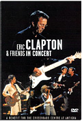 Eric Clapton & Friends in Concert - A Benefict for Crossroads Center
