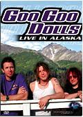 Goo Goo Dolls - Live in Alaska