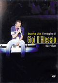 Gigi D'Alessio - Buona Vita: Il meglio di Gigi D'Alessio dal vivo