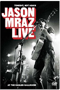 Jason Mraz - Tonight Not Again: Live at Eagles Ballroom