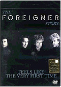 Foreigner - The Foreigner Story: Feels Like the First Time