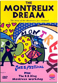 The Montreux Dream - The Story of the Montreux Jazz Festival & The B.B. King Workshop