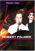 Robert Palmer - Addictions - The DVD