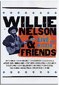 Willie Nelson And Friends - Live and Kicking