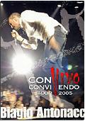 Biagio Antonacci - Convivo: Convivendo Tour 2005