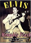 Elvis Presley - The Memphis Flash: The way it all began