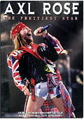 Axl Rose - The Prettiest Star
