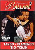 Impariamo a Ballare - Tango, Flamenco, 'E-O-Tchan