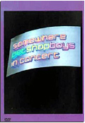 Pet Shop Boys - Live at the Savoy: Somewhere in Concert