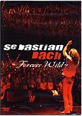 Sebastian Bach - Forever Wild