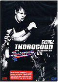 George Thorogood & The Destroyers - 30th Anniversary Tour: Live in Europe