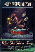 Flower Kings - Meet The Flower Kings: Live recording 2003 (2 DVD)