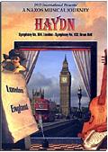 Franz Joseph Haydn - A Naxos Musical Journey: Symphonies 103 in E Flat Major & 104