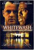 Whitewash: Colpevole fino a prova contraria