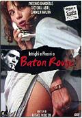 Intrighi e piaceri a Baton Rouge