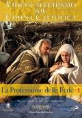 Videocatechismo - Professione di fede, Vol. 1