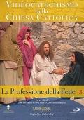 Videocatechismo - Professione di fede, Vol. 3