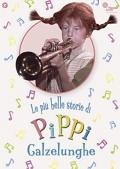 Pippi Calzelunghe - Le più belle avventure
