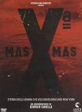 X Mas - Storia degli uomini che volevano bruciare New York