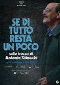 Se di tutto resta un poco - Sulle tracce di Antonio Tabucchi