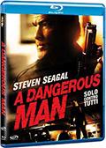 A dangerous man - Solo contro tutti (Blu-Ray)