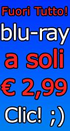 Promozione Blu-Ray a 4,99 Euro - Offerta in Esclusiva su Dvdweb.it