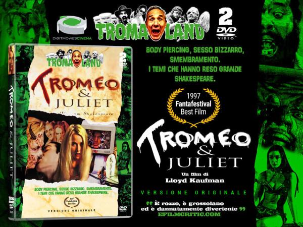 Tromeo e Juliet: minigallery della Limited!